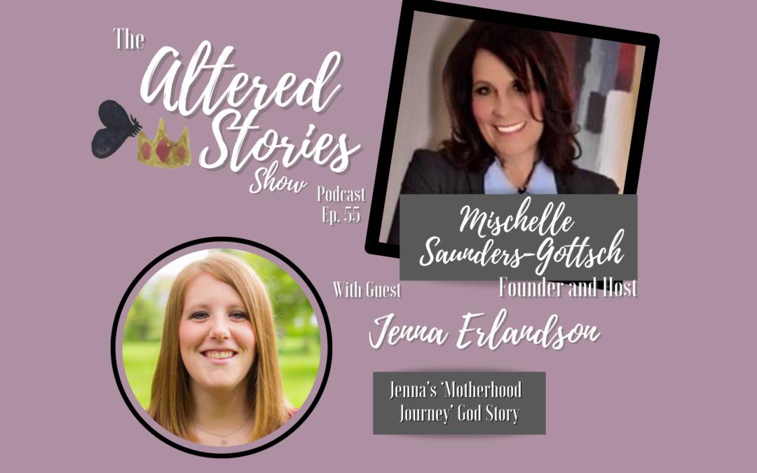Jenna's 'Motherhood Journey' God Story