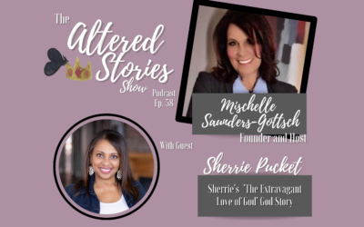 """Sherrie's """"The Extravagant Love of God"""" God Story"""